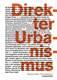 Direct Urbanism: Transparadiso: Barbara Holub/Paul Rajakovics (English and German Edition) (3869844086) by Rendell, Jane