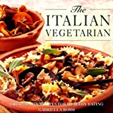 img - for Th Italian Vegetarian: Fresh, Tasty Recipes for Healthy Eating book / textbook / text book