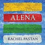 Alena | Rachel Pastan