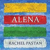 Alena | [Rachel Pastan]