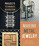 Making Metal Jewelry: Projects, Techn...