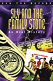 Sly and the Family Stone: An Oral History (For the Record)
