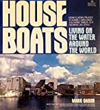 img - for Houseboats: Living on the water around the world book / textbook / text book