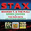 Stax: Green Onions / Last Night & Do The Popeye