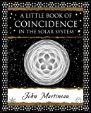 A Little Book of Coincidence: in the Solar System (Wooden Books Gift Book)
