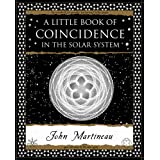 A Little Book of Coincidence: in the Solar System (Wooden Books Gift Book)by John Southcliffe...