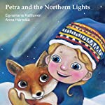 Petra and the Northern Lights | Eevamaria Halttunen,Anna Harmala