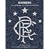 Rangers: The Official Illustrated History: A Visual Celebration of 140 Glorious Years (Rangers Fc)by Rangers Fc