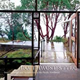 img - for Northwest Style: Interior Design and Architecture in the Pacific Northwest book / textbook / text book