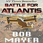 Atlantis: Battle for Atlantis (Book 6)   Bob Mayer,Robert Doherty