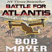 Atlantis: Battle for Atlantis (Book 6) | Bob Mayer, Robert Doherty