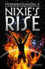 Nixie's Rise (Meridian's Shadow)