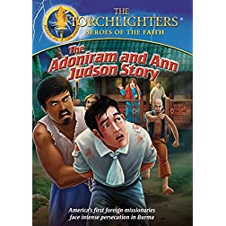 Torchlighters: The Adoniram and Ann Judson Story