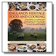 England's Heritage Food and Cooking: A classic collection of 160 traditional recipes from this rich and varied culinary landscape, shown in 750 beautiful ... easy step-by-step sequences throughout <b>Paperback</b>
