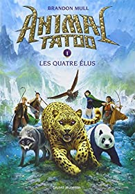 Animal Tatoo, tome 1 : Les Quatre Elus par Mull