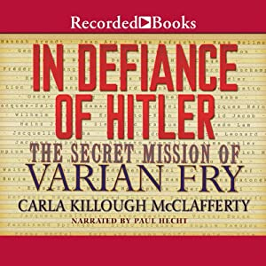 In Defiance of Hitler: The Secret Mission of Varian Fry | [Carla Killough McClafferty]