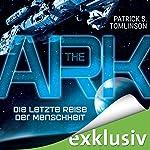 The Ark - Die letzte Reise der Menschheit | Patrick S. Tomlinson