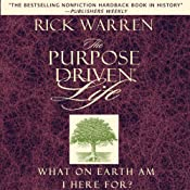 The Purpose-Driven Life: What on Earth Am I Here For? | [Rick Warren]