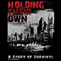 Holding Their Own: A Story of Survival Audiobook by Joe Nobody Narrated by D. Allen
