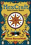 HexCraft: Dutch Country Magick (Llewellyn's Practical Magick Series) (1567187234) by RavenWolf, Silver