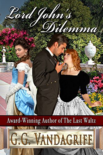 Another fabulous regency novel by GG Vandagriff! Discover Lord John's Dilemma  Plus, don't miss today's Kindle Daily Deals
