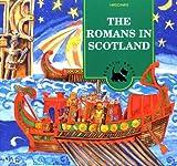 The Romans in Scotland (Scottie Books)