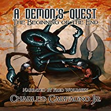 A Demon's Quest: The Beginning of the End (       UNABRIDGED) by Charles Carfagno Jr. Narrated by Fred Wolinsky