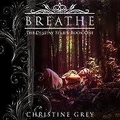 Breathe: The Destiny Series, Book 1   [Christine Grey]