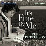 It's Fine By Me   Per Petterson