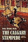 Icon, Brand, Myth: The Calgary Stampe...