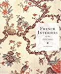 French Interiors of the Eighteenth Ce...