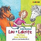 Ein Pony zum Verlieben (Lou und Lakritz 5) | Julia Boehme