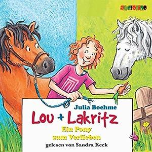 Ein Pony zum Verlieben (Lou und Lakritz 5) Hörbuch