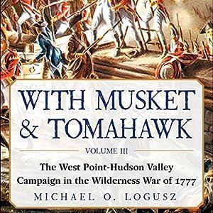 With Musket & Tomahawk, Vol III Audiobook