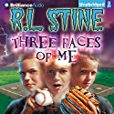 Three Faces of Me Audiobook by R. L. Stine Narrated by Nick Podehl