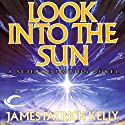 Look into The Sun (       UNABRIDGED) by James Patrick Kelly Narrated by Kevin T. Collins