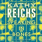 Speaking in Bones: A Temperance Brennan Novel (       UNABRIDGED) by Kathy Reichs Narrated by Katherine Borowitz