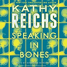 Speaking in Bones: A Temperance Brennan Novel | Livre audio Auteur(s) : Kathy Reichs Narrateur(s) : Katherine Borowitz