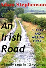 An Irish Road: Volume 1: Tilly and William (1912)