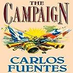 The Campaign   Carlos Fuentes,Alfred MacAdam (translator)
