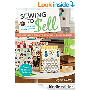 Sewing to sell the beginner 39 s guide to starting a craft for Starting a small craft business from home