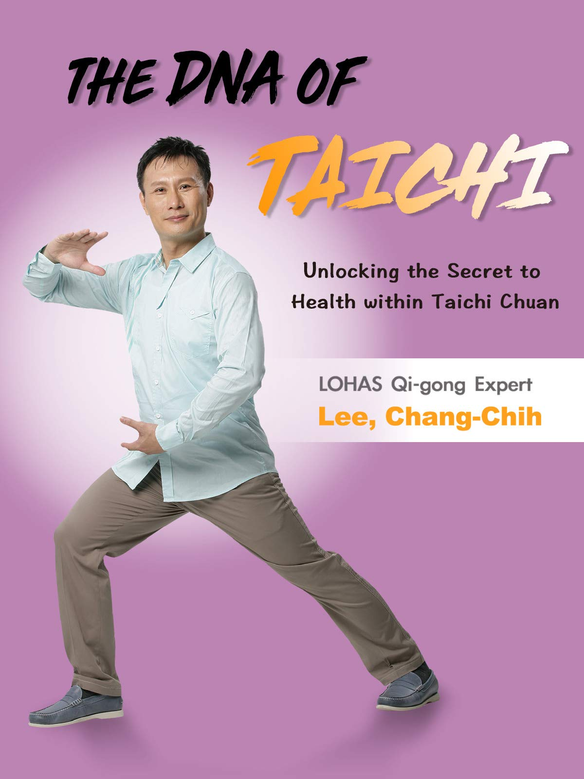 The DNA of Taichi: Unlocking the Secret to Health within Taichi Chuan (Chinese Audio)