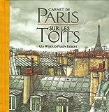 echange, troc Léa Weber, Fabien Robert - Carnet de Paris : Sur les Toits