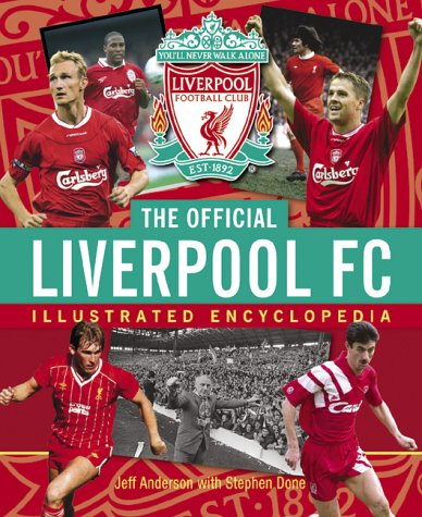 The Official Liverpool FC Illustrated Encyclopedia