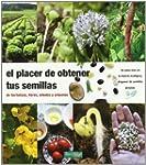 El placer de obtener tus semillas: de...