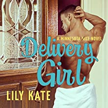 Delivery Girl: Minnesota Ice Series, Book 1 Audiobook by Lily Kate Narrated by Kasha Kensington, Iggy Toma