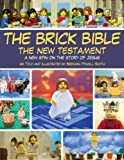 img - for The Brick Bible: The New Testament: A New Spin on the Story of Jesus book / textbook / text book