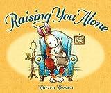 Raising You Alone