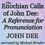 The Enochian Calls of John Dee: A Reference For Pronunciation | John Dee