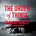 The Order of Things (       UNABRIDGED) by Graham Hurley Narrated by Jonathan Keeble